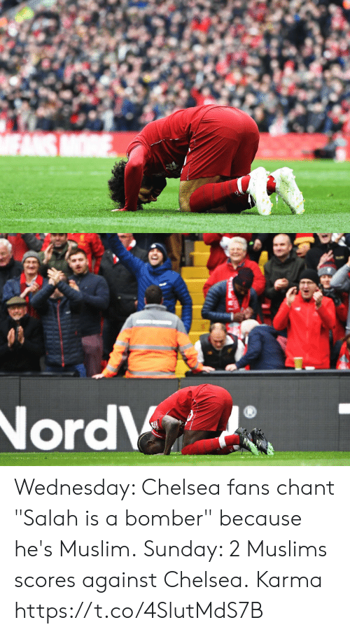 "salah: Wednesday: Chelsea fans chant ""Salah is a bomber"" because he's Muslim.  Sunday: 2 Muslims scores against Chelsea.  Karma https://t.co/4SlutMdS7B"