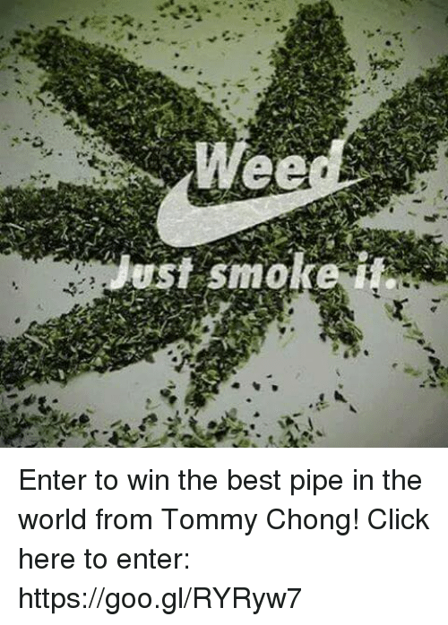 Tommy Chong: Wee  erst smoke Enter to win the best pipe in the world from Tommy Chong! Click here to enter: https://goo.gl/RYRyw7