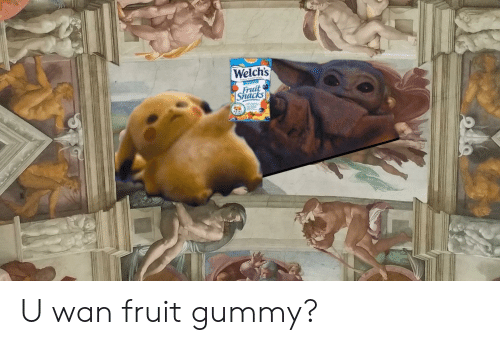 Welch S Fruit Snacks Al U Wan Fruit Gummy Fruit Meme On Esmemes Com This article is a stub, click there for expanding it. esmemes com