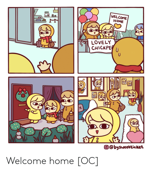 lovely: WELCOME  НОМE  LOVELY  CHICKPE  O©bysweetticket Welcome home [OC]