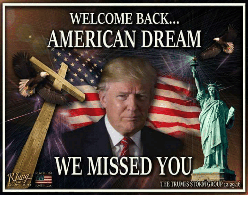 WELCOME BACK AMERICAN DREAM WE MISSED YOU MADE IN A016 THE
