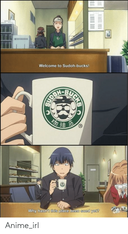 bucks: Welcome to Sudoh-bucks!  Why hasn't this place been sued yet? Anime_irl
