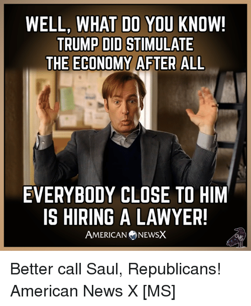 well what do you know trump did stimulate the economy 23305024 well what do you know! trump did stimulate the economy after all