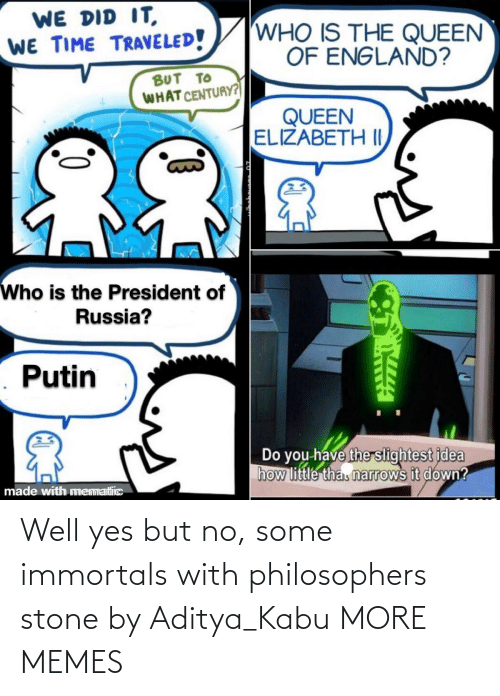 stone: Well yes but no, some immortals with philosophers stone by Aditya_Kabu MORE MEMES