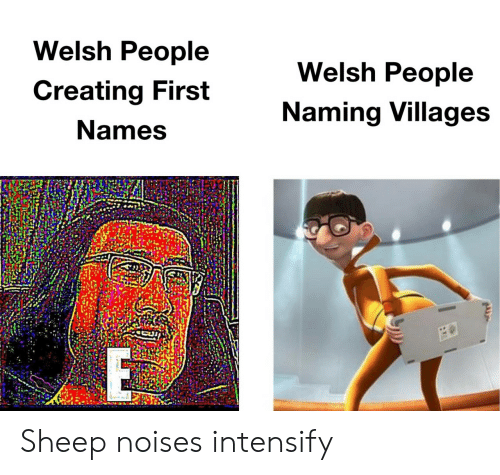 names: Welsh People  Welsh People  Creating First  Naming Villages  Names Sheep noises intensify