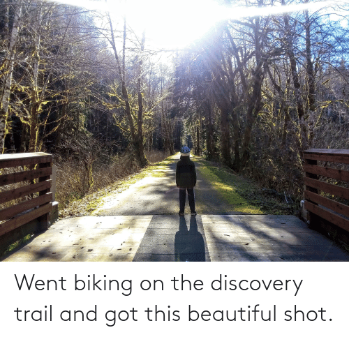 discovery: Went biking on the discovery trail and got this beautiful shot.