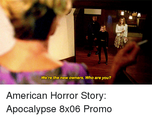 American Horror Story, youtube.com, and American: Wete the new owners. Who are you? American Horror Story: Apocalypse 8x06 Promo