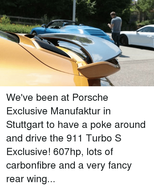 Pokeing: We've been at Porsche Exclusive Manufaktur in Stuttgart to have a poke around and drive the 911 Turbo S Exclusive! 607hp, lots of carbonfibre and a very fancy rear wing...