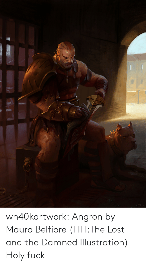 damned: wh40kartwork:  Angron by                   Mauro Belfiore (HH:The Lost and the Damned Illustration)  Holy fuck