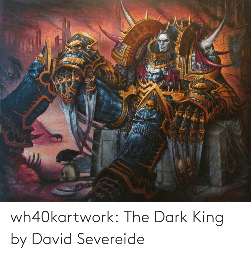 Deviantart: wh40kartwork:  The Dark King  by David Severeide