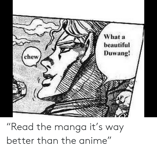 """What A Beautiful Duwang: What a  beautiful  Duwang!  chew """"Read the manga it's way better than the anime"""""""