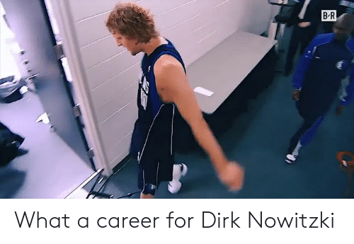 Dirk Nowitzki, What, and For: What a career for Dirk Nowitzki