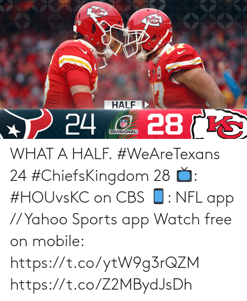 Half: WHAT A HALF.  #WeAreTexans 24 #ChiefsKingdom 28  📺: #HOUvsKC on CBS 📱: NFL app // Yahoo Sports app Watch free on mobile: https://t.co/ytW9g3rQZM https://t.co/Z2MBydJsDh