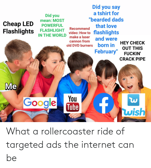 ride: What a rollercoaster ride of targeted ads the internet can be