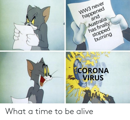 Alive: What a time to be alive