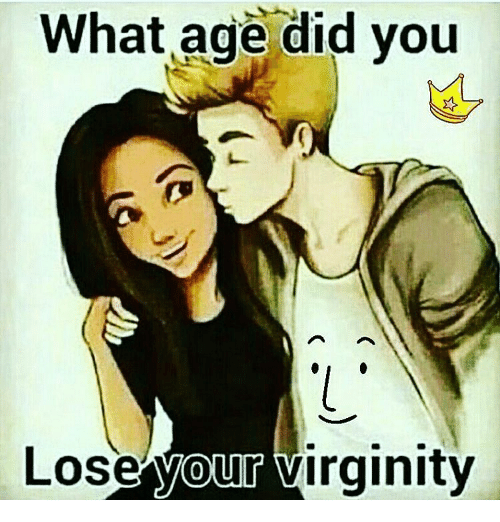 What Age Did You Lose Our Virginity | Meme on esmemes com