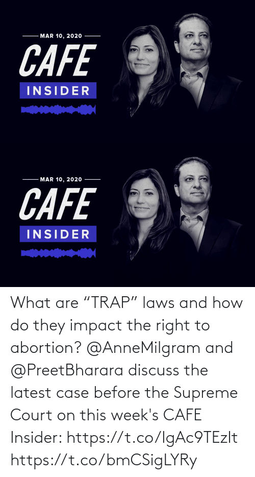 """Supreme Court: What are """"TRAP"""" laws and how do they impact the right to abortion? @AnneMilgram and @PreetBharara discuss the latest case before the Supreme Court on this week's CAFE Insider: https://t.co/IgAc9TEzIt https://t.co/bmCSigLYRy"""