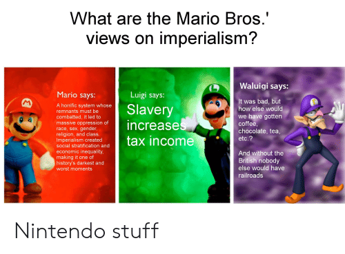 What Are the Mario Bros Views on Imperialism? Waluigi Says