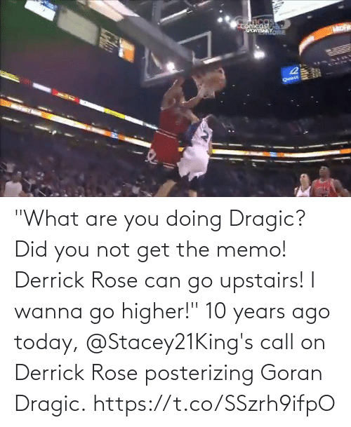 """Derrick Rose: """"What are you doing Dragic? Did you not get the memo! Derrick Rose can go upstairs! I wanna go higher!""""   10 years ago today, @Stacey21King's call on Derrick Rose posterizing Goran Dragic.   https://t.co/SSzrh9ifpO"""