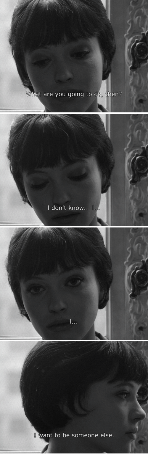 You, What, and What Are: What are you going to do, then?   I don't know... I   I want to be someone else.