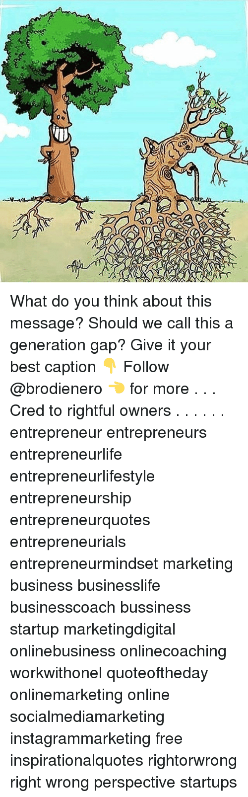 Memes, Best, and Business: What do you think about this message? Should we call this a generation gap? Give it your best caption 👇 Follow @brodienero 👈 for more . . . Cred to rightful owners . . . . . . entrepreneur entrepreneurs entrepreneurlife entrepreneurlifestyle entrepreneurship entrepreneurquotes entrepreneurials entrepreneurmindset marketing business businesslife businesscoach bussiness startup marketingdigital onlinebusiness onlinecoaching workwithonel quoteoftheday onlinemarketing online socialmediamarketing instagrammarketing free inspirationalquotes rightorwrong right wrong perspective startups