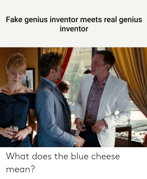 Mean: What does the blue cheese mean?