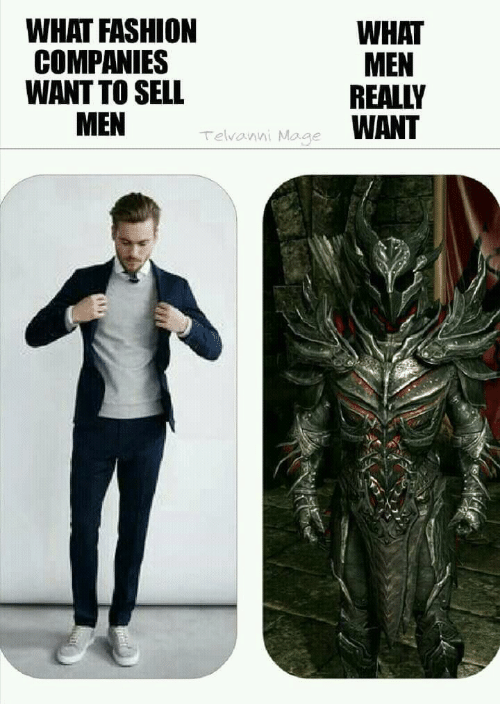 companies: WHAT FASHION  COMPANIES  WANT TO SELL  WHAT  MEN  REALLY  WANT  Telvanni Mage