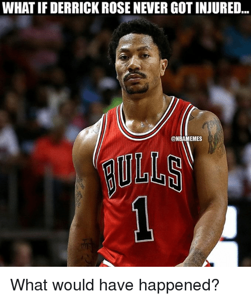 what if derrick rose nevergotinjured memes what would have happened 4115156 what if derrick rose nevergotinjured memes what would have