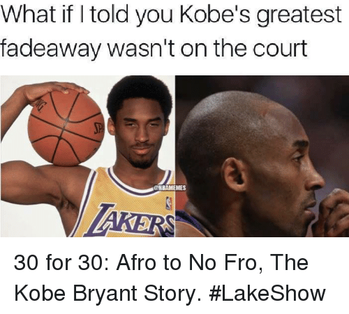 Storys: What if l told you Kobe's greatest  fadeaway wasn't on the court  MES  AKERS 30 for 30: Afro to No Fro, The Kobe Bryant Story. #LakeShow