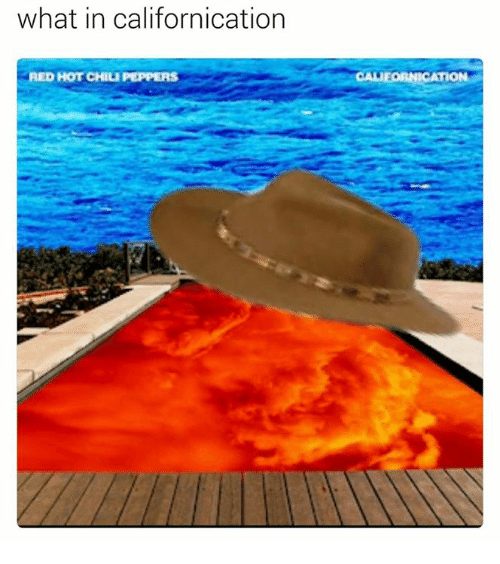 Red, Hot, and Red Hot: what in californication  RED HOT CHILIPEPPERS  CAUEORNICATION