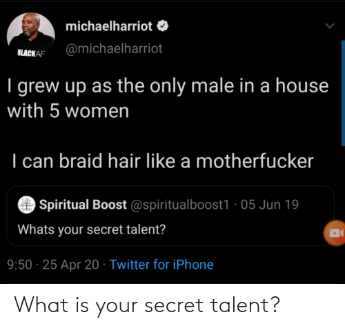 secret: What is your secret talent?