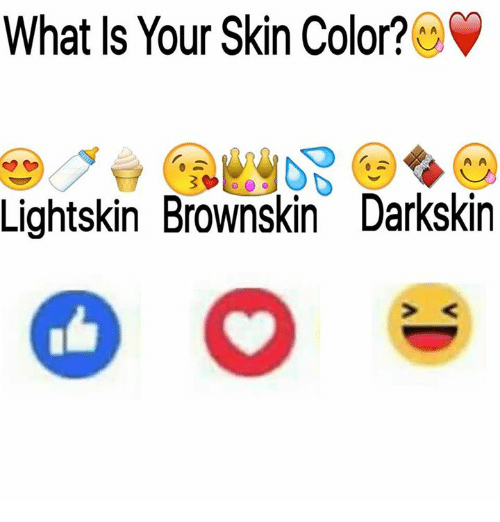 Darkskins: What Is Your Skin Color?  A A  A A  Lightskin Brownskin Darkskin