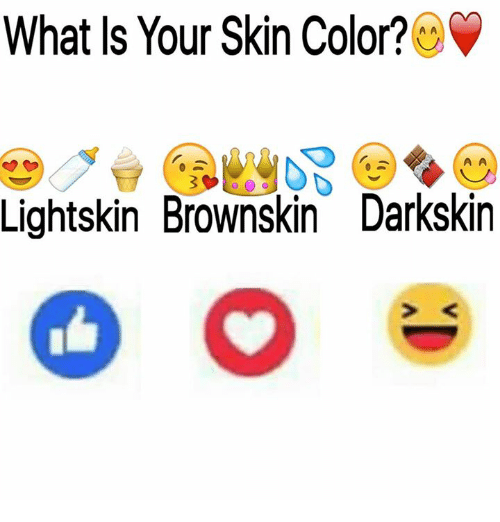 Darkskins: What Is Your Skin Color?  AA  A A  Lightskin Brownskin Darkskin