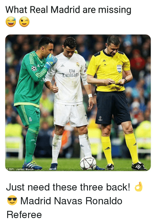 Fifa, Memes, and Real Madrid: What Real Madrid are missing  FIFA  Fly  Emira  BPI James Marsh Just need these three back! 👌😎 Madrid Navas Ronaldo Referee