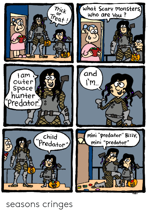 "Predator, Space, and Monsters: what Scary monsters)  Who are You?  Trick  Treat  or  and  am  outer  I'm  Space  hunter  (Predator)8  mini ""predator"" Biily,  mini ""predator""  child  ""Predator seasons cringes"