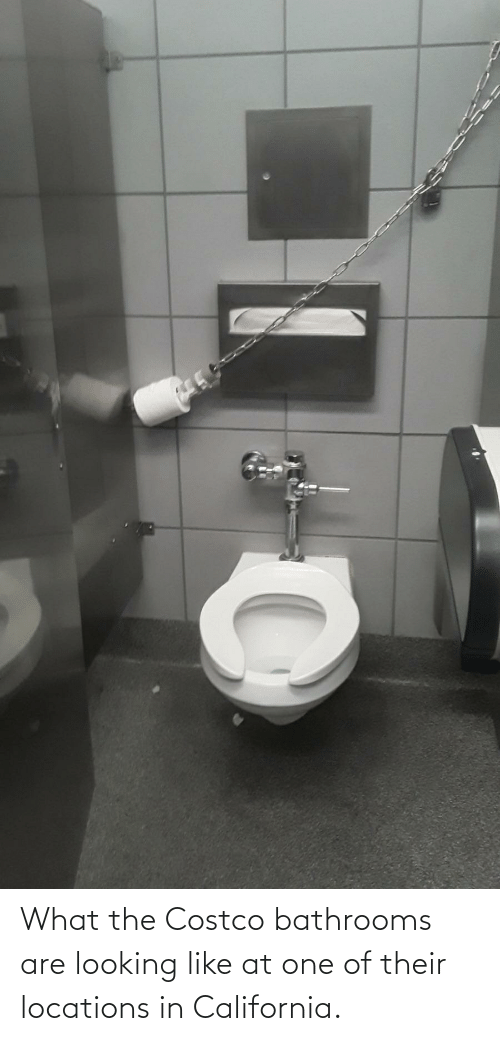 Locations: What the Costco bathrooms are looking like at one of their locations in California.