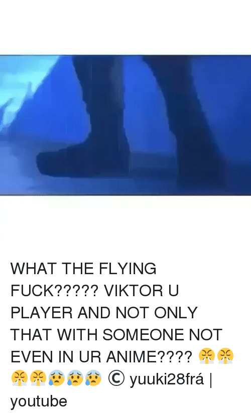 What the flying fuck 13