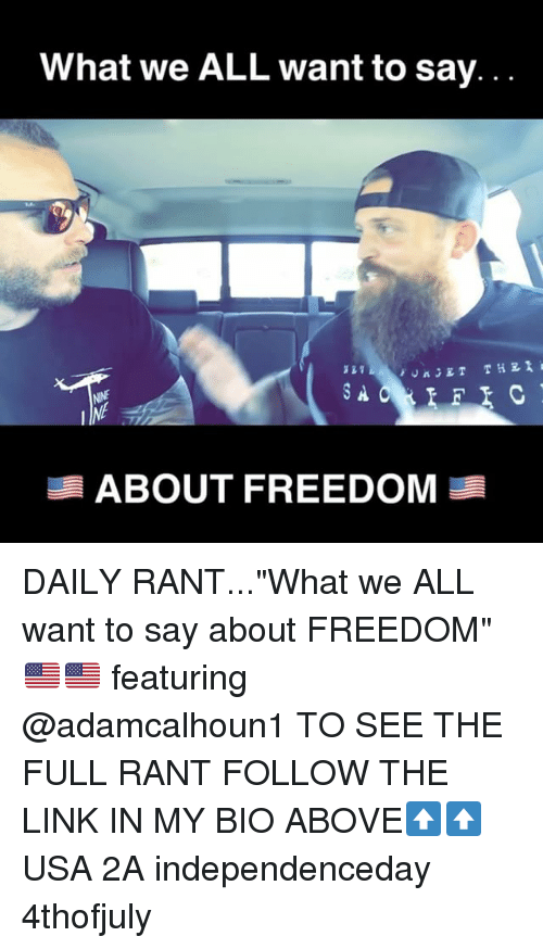 """Memes, Link, and Freedom: What we ALL want to say  ABOUT FREEDOM DAILY RANT...""""What we ALL want to say about FREEDOM""""🇺🇸🇺🇸 featuring @adamcalhoun1 TO SEE THE FULL RANT FOLLOW THE LINK IN MY BIO ABOVE⬆️⬆️ USA 2A independenceday 4thofjuly"""