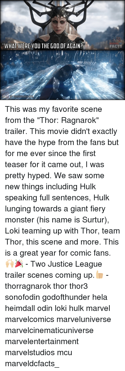 """lunging: """"WHAT WERE YOU THE GOD OF AGAIN?  FACTS This was my favorite scene from the """"Thor: Ragnarok"""" trailer. This movie didn't exactly have the hype from the fans but for me ever since the first teaser for it came out, I was pretty hyped. We saw some new things including Hulk speaking full sentences, Hulk lunging towards a giant fiery monster (his name is Surtur), Loki teaming up with Thor, team Thor, this scene and more. This is a great year for comic fans.🙌🏼🎉 - Two Justice League trailer scenes coming up.👍🏼 - thorragnarok thor thor3 sonofodin godofthunder hela heimdall odin loki hulk marvel marvelcomics marveluniverse marvelcinematicuniverse marvelentertainment marvelstudios mcu marveldcfacts_"""