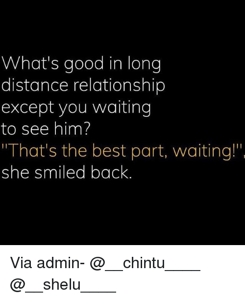 """Exceptation: What's good in long  distance relationship  except you waiting  to see him?  That's the best part, waiting!""""  she smiled back Via admin- @__chintu____ @__shelu____"""