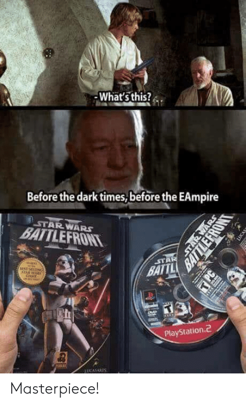 Memes, PlayStation, and Star Wars: -What's this?a .  Before the dark times, before the EAmpire  STAR WARS  BATTLEFRON  STA  BATTL  PlayStation.d2  EUCASARTS Masterpiece!