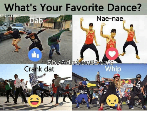 nae nae: What's Your Favorite Dance?  Nae-nae  ALI  ALI  Crank dat