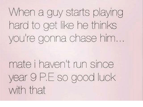 when a guy is playing hard to get