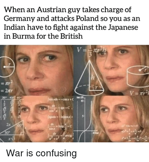 burma: When an Austrian guy takes charge of  Germany and attacks Poland so you as an  Indian have to fight against the Japanese  in Burma for the British  =2tr  2  30 45 60  2x  sin z  เห็ War is confusing