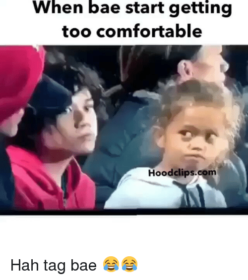 when bae start getting too comfortable hood clips com hah tag 19759675 🇲🇽 25 best memes about hood clips hood clips memes