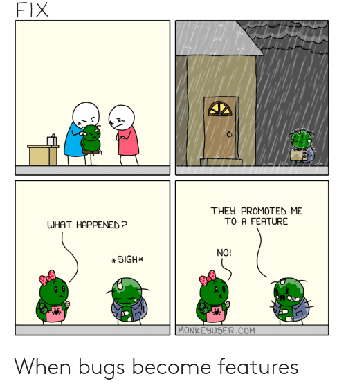 bugs: When bugs become features