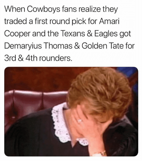 Dallas Cowboys, Philadelphia Eagles, and Nfl: When Cowboys fans realize they  traded a first round pick for Amari  Cooper and the Texans & Eagles got  Demaryius Thomas & Golden Tate for  3rd & 4th rounders.