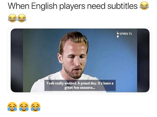 Really Excited: When English players need subtitles  SPURS TV  Yeah really excited. A proud day. It's been a  great few seasons... 😂😂😂
