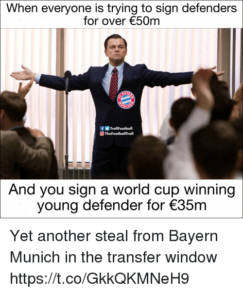 Memes, World Cup, and World: When everyone is trying to sign defenders  for over 50m  TrollFootball  TheFootballTroll  And you sign a world cup winning  young defender for 35m Yet another steal from Bayern Munich in the transfer window https://t.co/GkkQKMNeH9