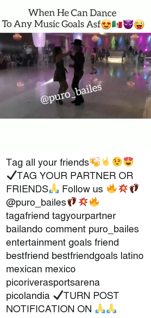 Friends, Goals, and Memes: When He Can Dance  To Any Music Goals Asf  @puro_bailes Tag all your friends🍻🤘😉😍 ✔TAG YOUR PARTNER OR FRIENDS🙏 Follow us 🔥💥👣@puro_bailes👣💥🔥 tagafriend tagyourpartner bailando comment puro_bailes entertainment goals friend bestfriend bestfriendgoals latino mexican mexico picoriverasportsarena picolandia ✔TURN POST NOTIFICATION ON 🙏🙏